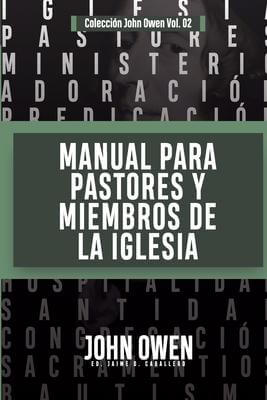 MANUAL PARA PASTORES Y MIENBROS DE LA IGLESIA