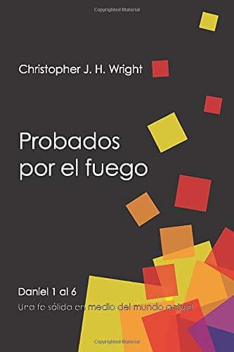 PROBADOS POR EL FUEGO (DANIEL 1-6)