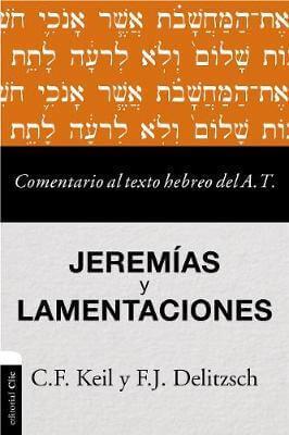 COMENTARIO AL TEXTO HEBREO DEL ANTIGUO TESTAMENTO - JEREMIAS Y LAMENTACIONES