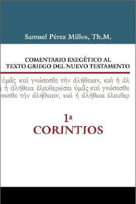 COMENTARIO EXEGÉTICO AL TEXTO GRIEGO DEL NUEVO TESTAMENTO: 1 CORINTIOS