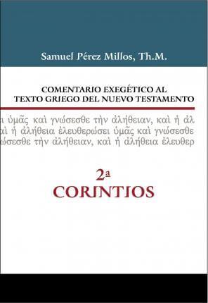 COMENTARIO EXEGÉTICO AL TEXTO GRIEGO DEL NUEVO TESTAMENTO:  2 CORINTIOS