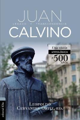JUAN CALVINO-LEGADO Y TRANSCEDENCIA