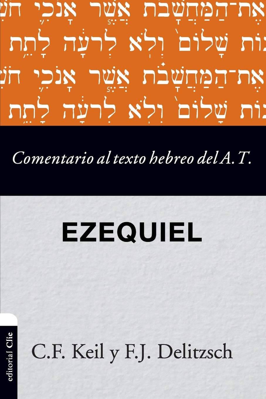 COMENTARIO AL TEXTO HEBREO DEL ANTIGUO TESTAMENTO -  EZEQUIEL