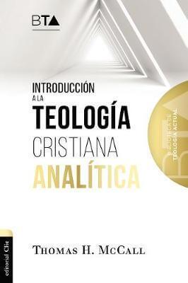 INTRODUCION A LA TEOLOGIA CRISTIANA ANALITICA