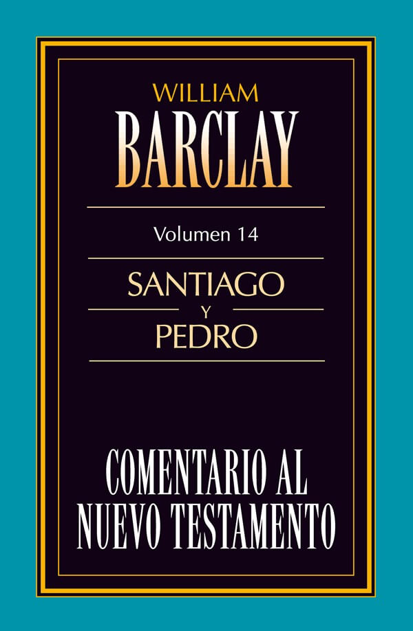 14. COMENTARIO AL NUEVO TESTAMENTO DE WILLIAM BARCLAY