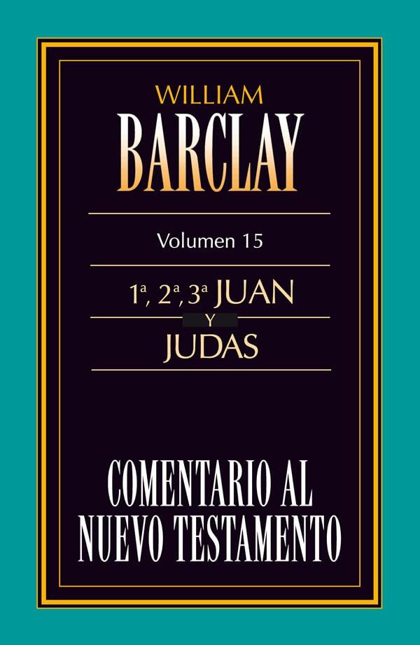 15. COMENTARIO AL NUEVO TESTAMENTO DE WILLIAM BARCLAY