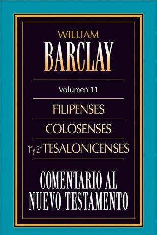 11. COMENTARIO AL NUEVO TESTAMENTO DE WILLIAM BARCLAY