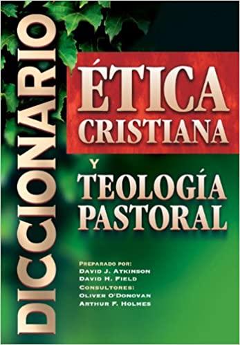 DICCIONARIO ETICA CRISTIANA Y TEOLOGIA PASTORAL