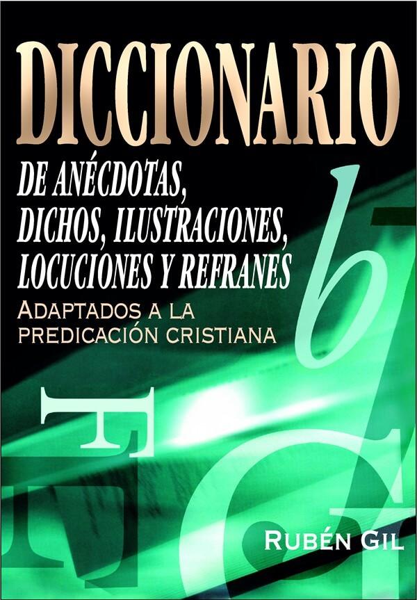 DICCIONARIO DE ANECDOTAS DICHOS Y REFRANES