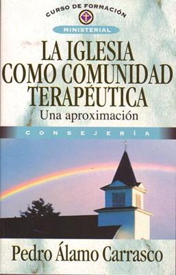 LA IGLESIA COMO COMUNIDAD TERAPEUTICA