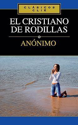 EL CRISTIANO DE RODILLAS