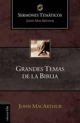 SERMONES TEMATICOS:  GRANDES TEMAS DE LA BIBLIA