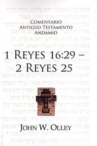 COMENTARIO ANTIGUO TESTAMENTO ANDAMIO – 1 REYES16:29 – 2 REYES 25