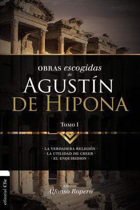 OBRAS ESCOGIDAS DE AGUSTÍN DE HIPONA - Tomo 1