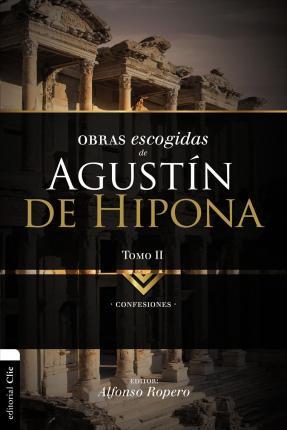 OBRAS ESCOGIDAS DE AGUSTÍN DE HIPONA - tomo 2