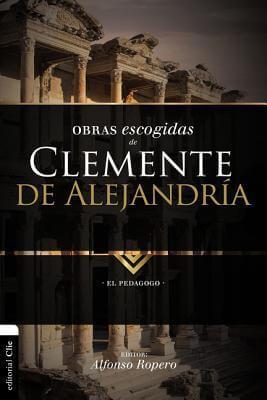 OBRAS ESCOGIDAS DE CLEMENTE DE ALEJANDRIA