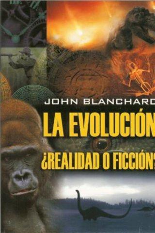 LA EVOLUCION ¿REALIDAD O FICCION?