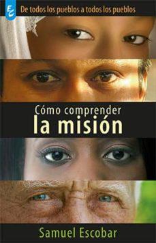 COMO COMPRENDER LA MISION