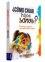COMO CRIAR HIJOS SANOS