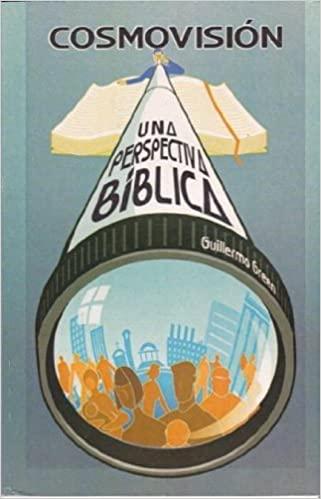 COSMOVISION-UNA PERSPECTIVA BIBLICA