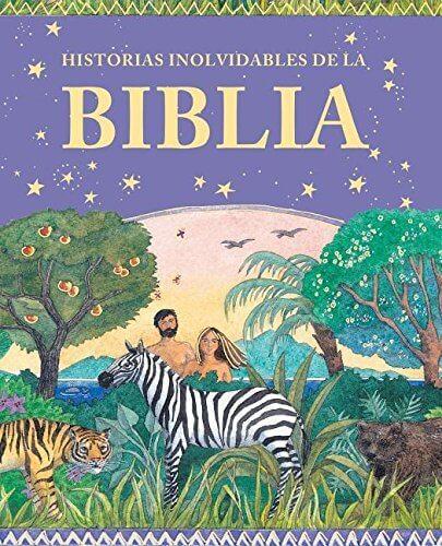 Historias inolvidables de la Biblia