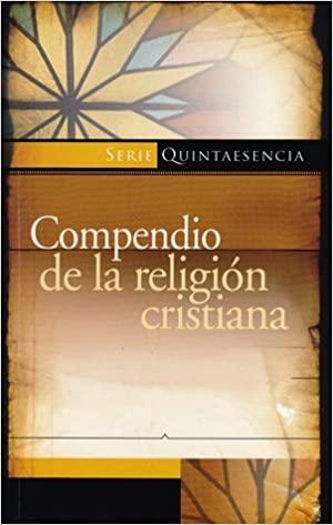 Compendio de la religión cristiana (nueva edición)