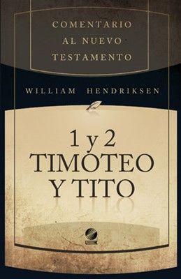COMENTARIO AL NUEVO TESTAMENTO - 1 Y 2 DE TIMOTEO Y TITO