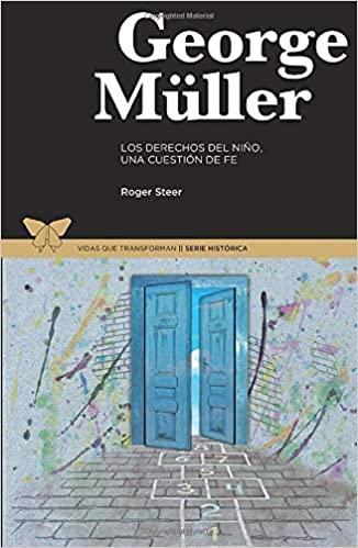 George Müller - Los derechos del niño una cuestión de fe