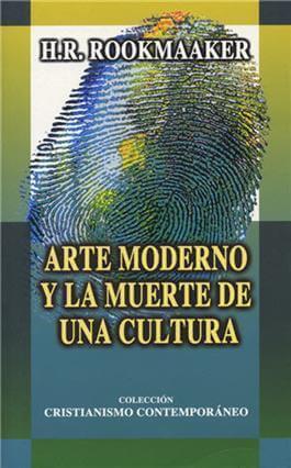 Arte moderno y la muerte de una cultura