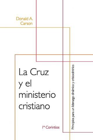 La Cruz y el ministerio cristiano – 1 Corintios