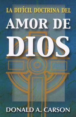 La Difícil doctrina del amor de Dios